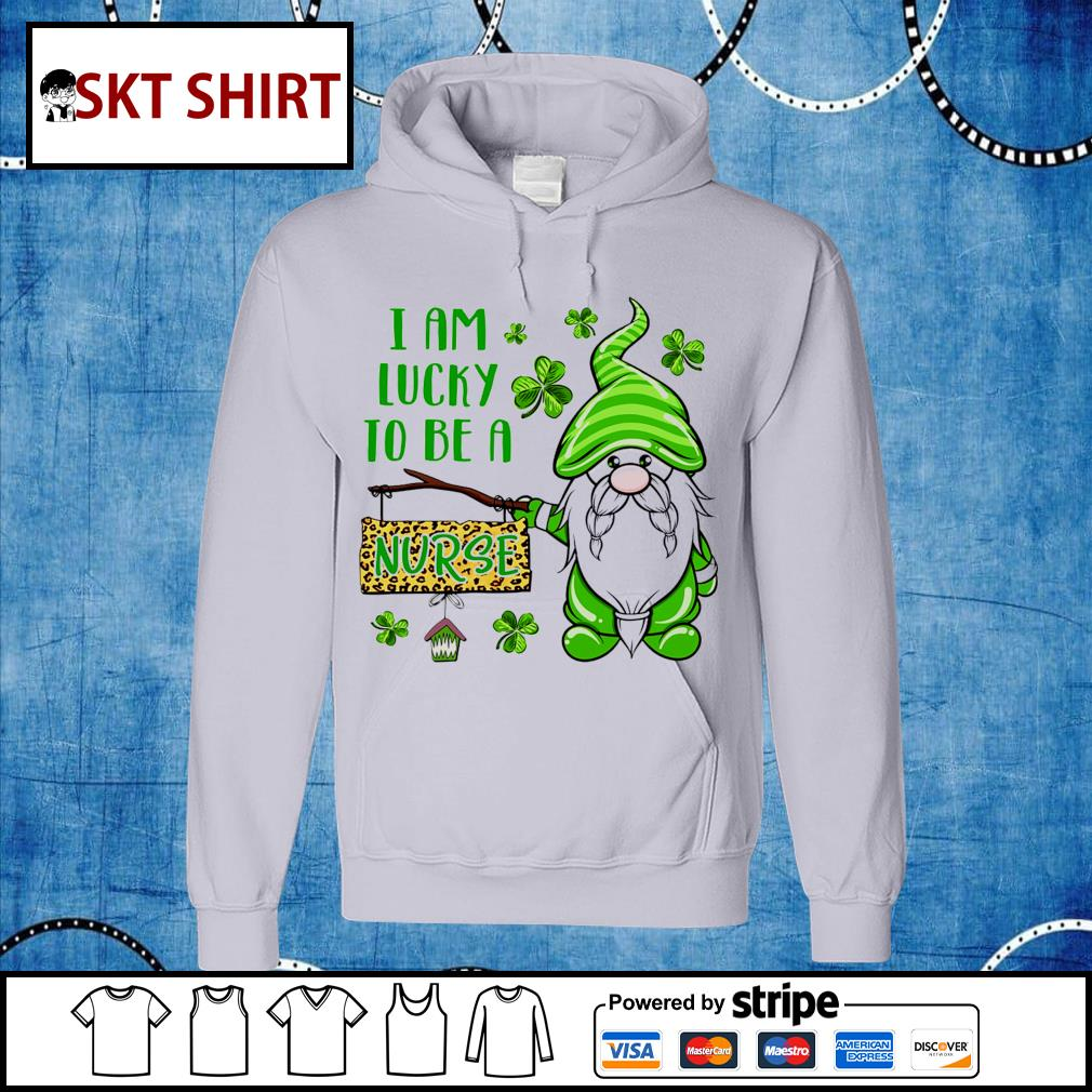St.Patrick's Day Gnome I am lucky to be a nurse t-s hoodie