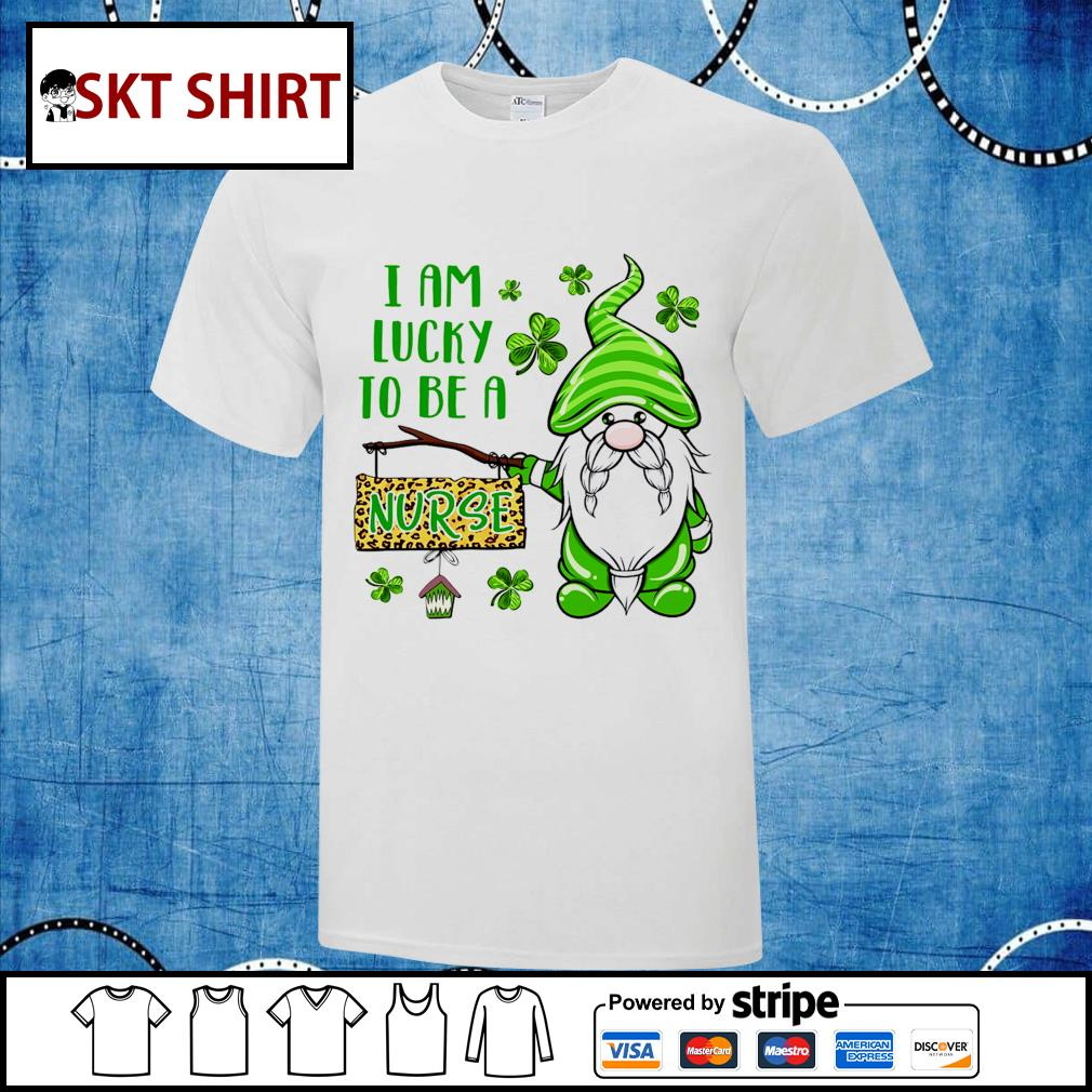 St.Patrick's Day Gnome I am lucky to be a nurse t-shirt