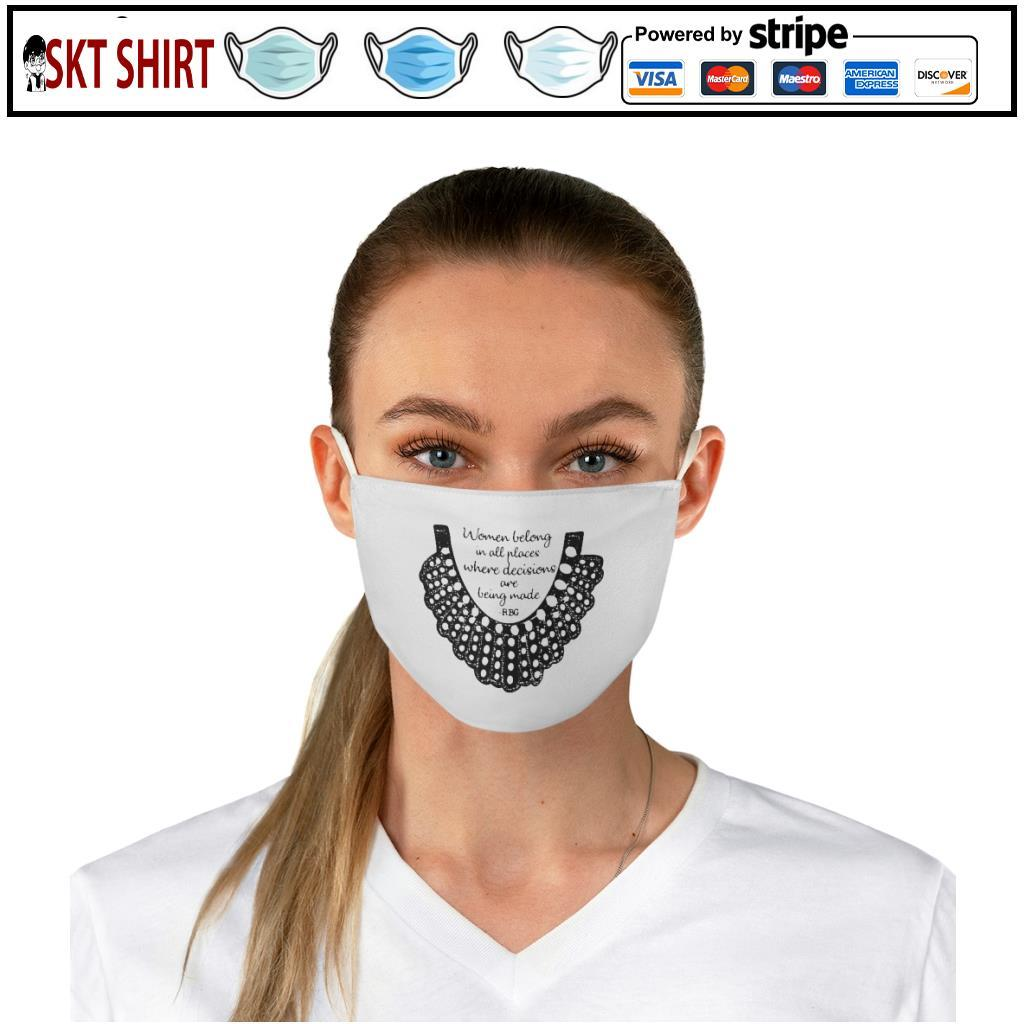 RBG Women Belong In All Places Where Decisions Are Being Made Collar face mask b