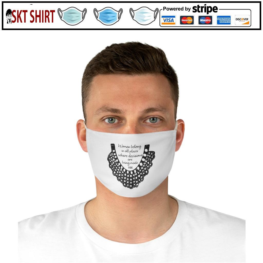 RBG Women Belong In All Places Where Decisions Are Being Made Collar face mask d