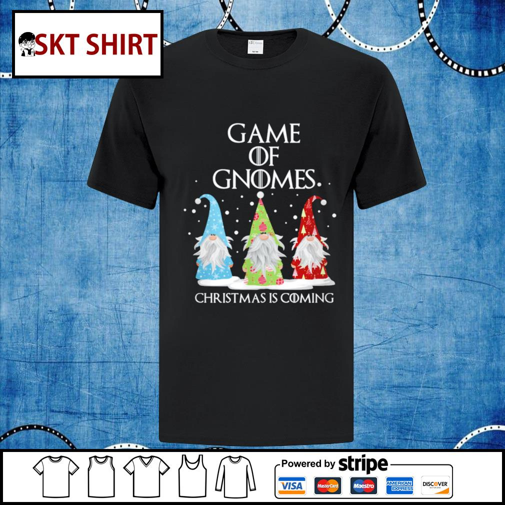 Game of Gnomes Christmas is coming shirt, sweater