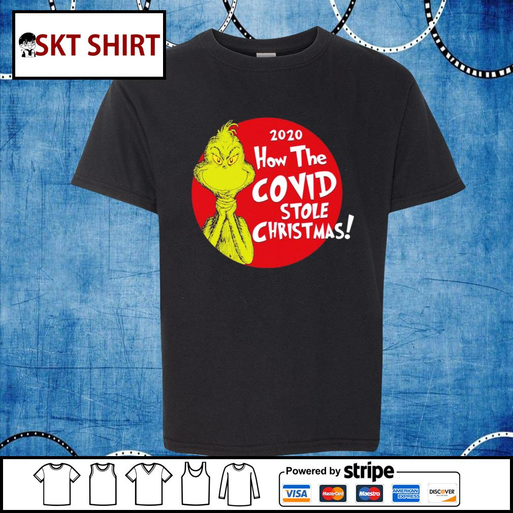 Grinch 2020 how the Covid stole Christmas shirt, sweater kid-shirt