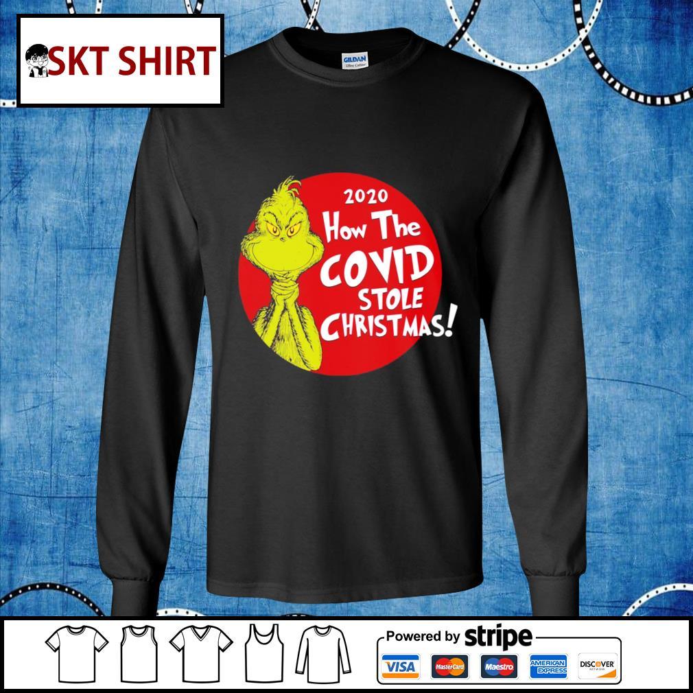 Grinch 2020 how the Covid stole Christmas shirt, sweater longsleeve-tee