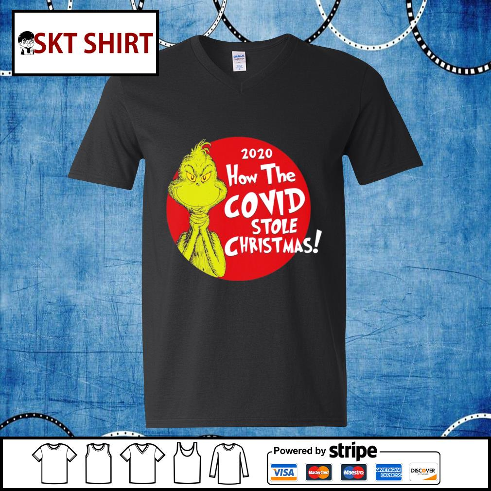 Grinch 2020 how the Covid stole Christmas shirt, sweater v-neck-t-shirt